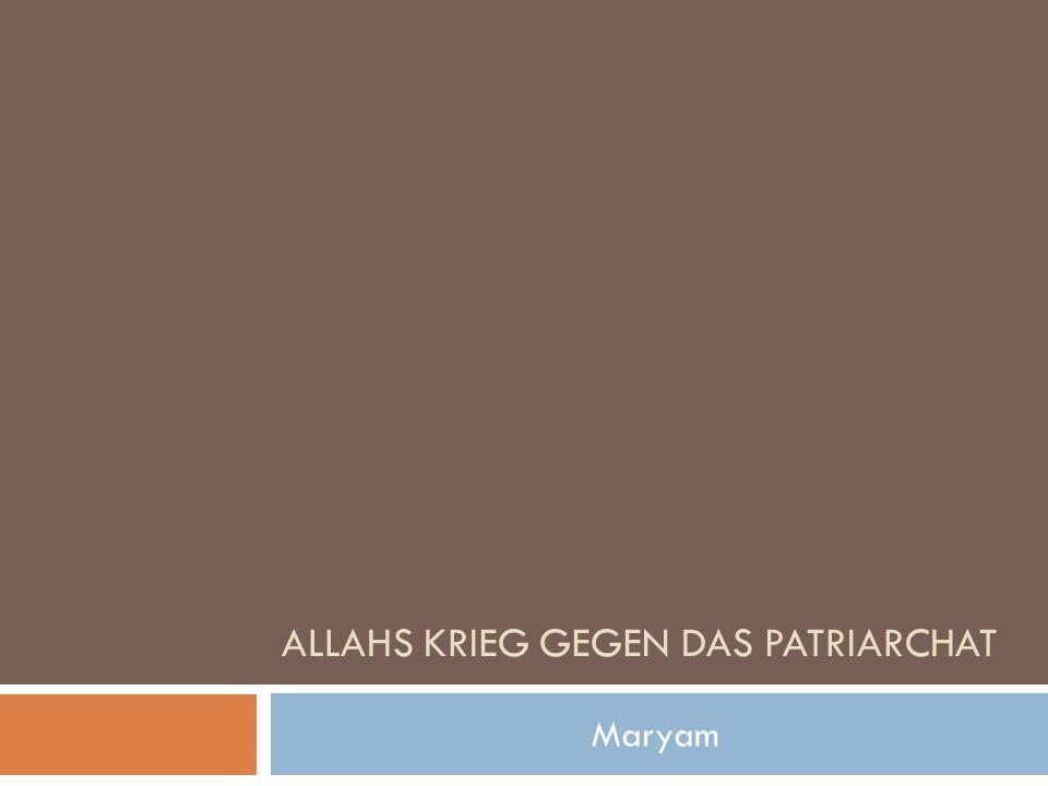 Allahs krieg gegen das patriarchat