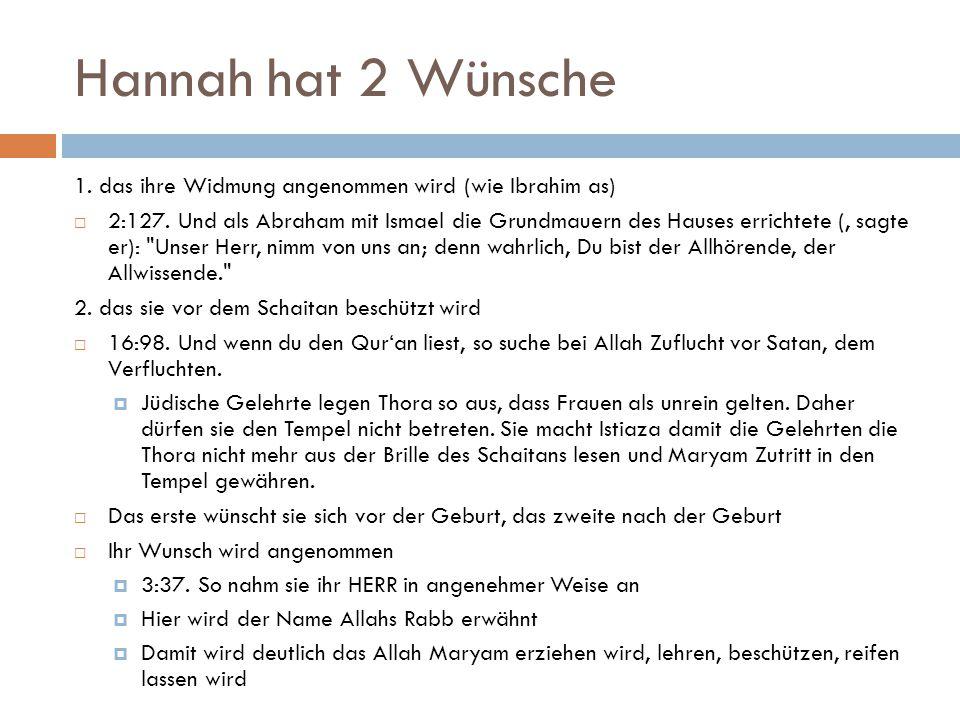 Hannah hat 2 Wünsche 1. das ihre Widmung angenommen wird (wie Ibrahim as)