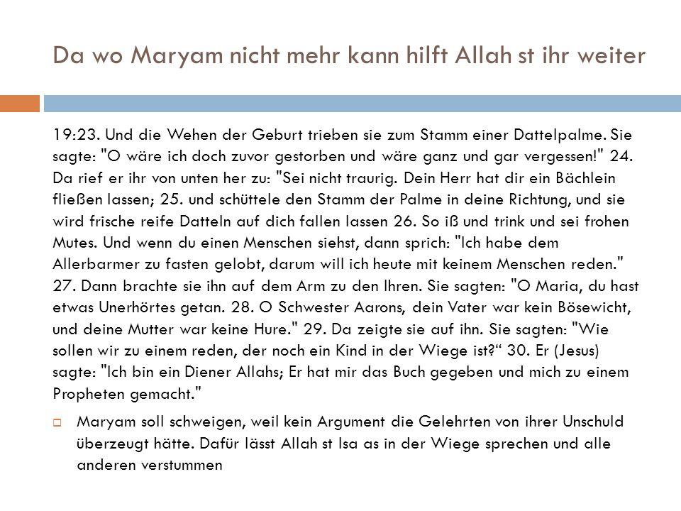 Da wo Maryam nicht mehr kann hilft Allah st ihr weiter
