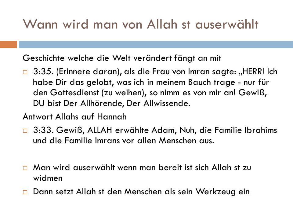 Wann wird man von Allah st auserwählt