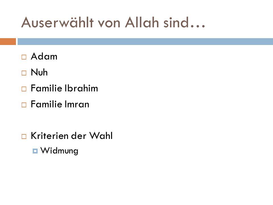 Auserwählt von Allah sind…
