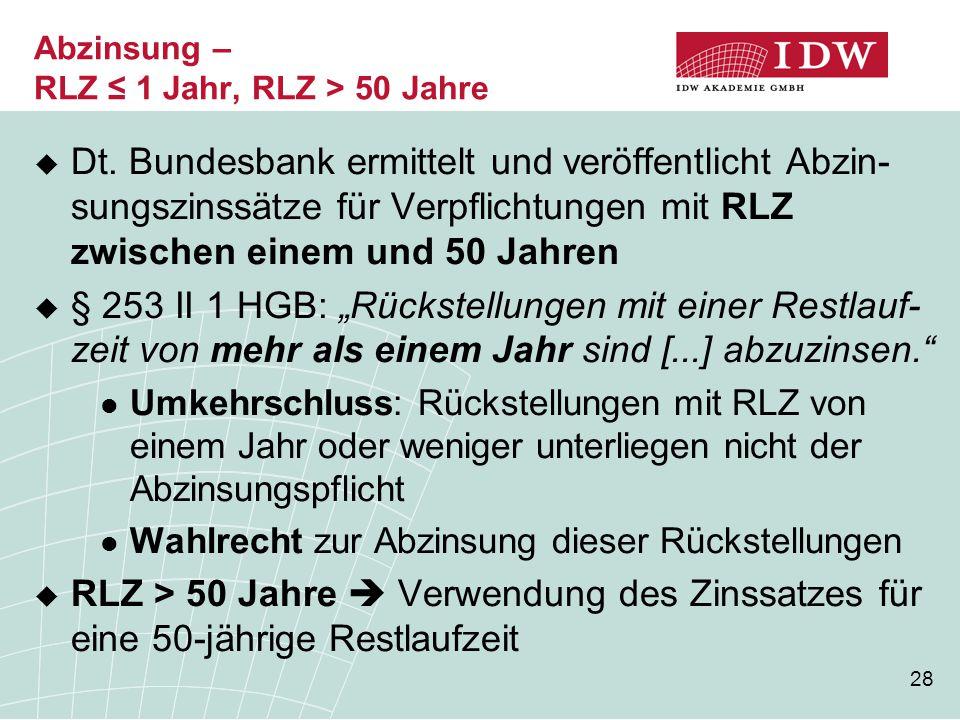 Abzinsung – RLZ ≤ 1 Jahr, RLZ > 50 Jahre