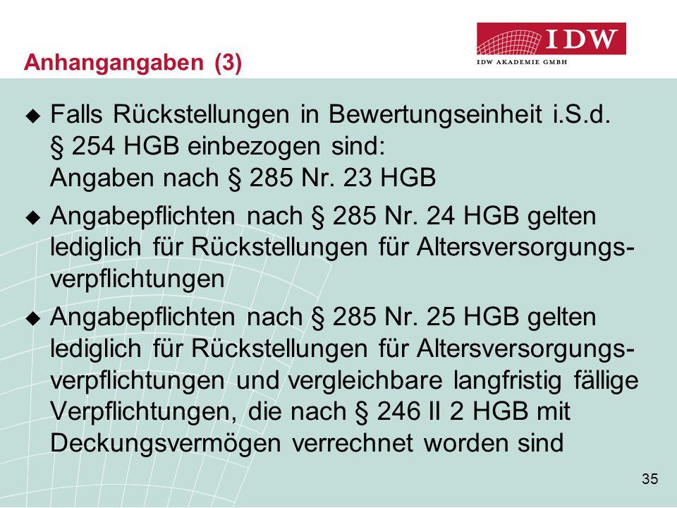 Anhangangaben (3) Falls Rückstellungen in Bewertungseinheit i.S.d. § 254 HGB einbezogen sind: Angaben nach § 285 Nr. 23 HGB.