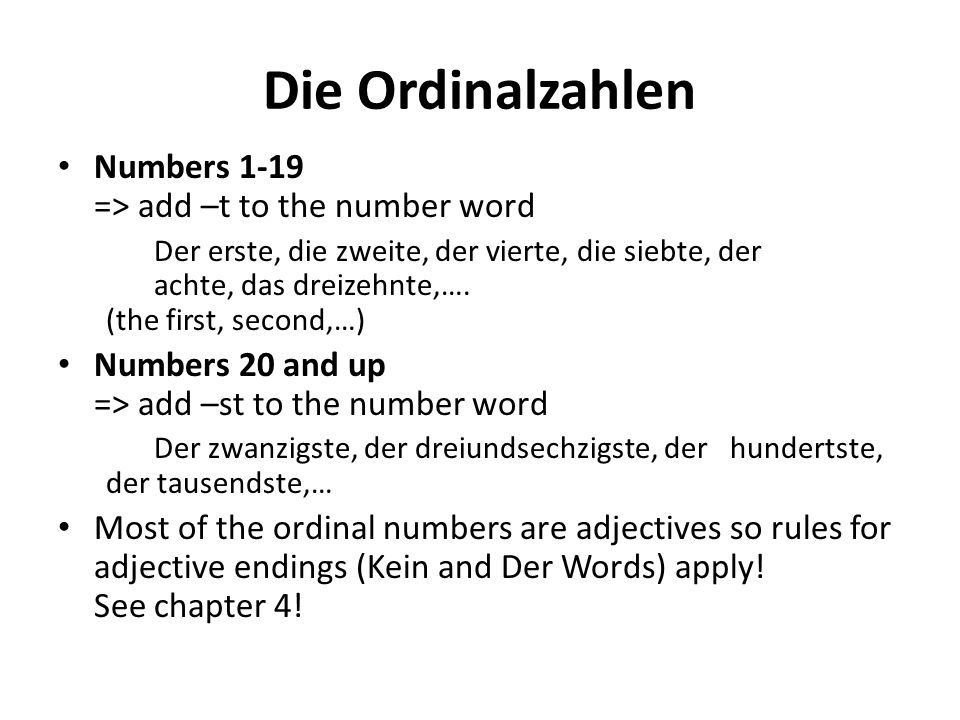 Die Ordinalzahlen Numbers 1-19 => add –t to the number word