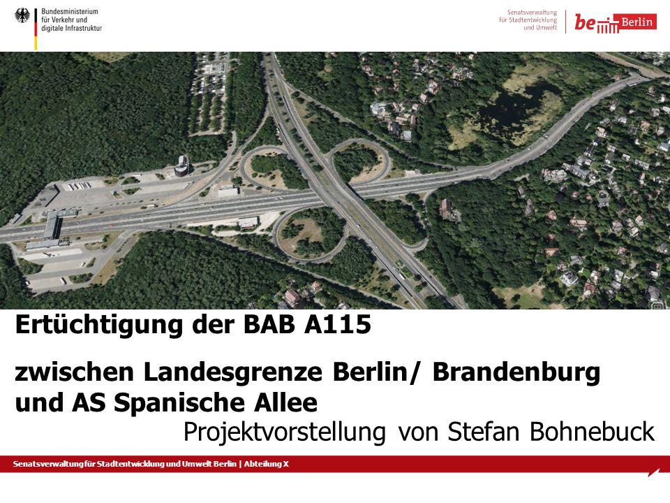 Ertüchtigung der BAB A115 zwischen Landesgrenze Berlin/ Brandenburg und AS Spanische Allee.