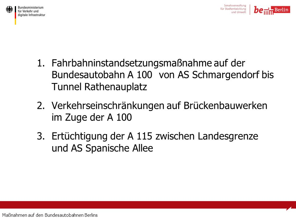 Fahrbahninstandsetzungsmaßnahme auf der Bundesautobahn A 100 von AS Schmargendorf bis Tunnel Rathenauplatz