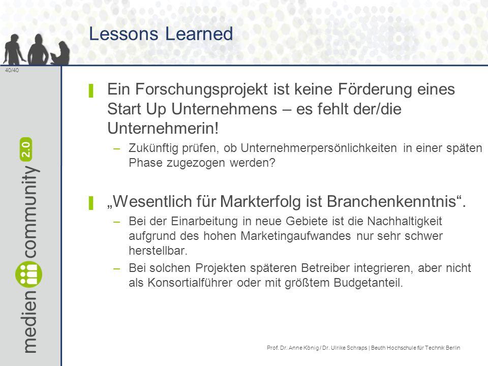 Lessons Learned Ein Forschungsprojekt ist keine Förderung eines Start Up Unternehmens – es fehlt der/die Unternehmerin!