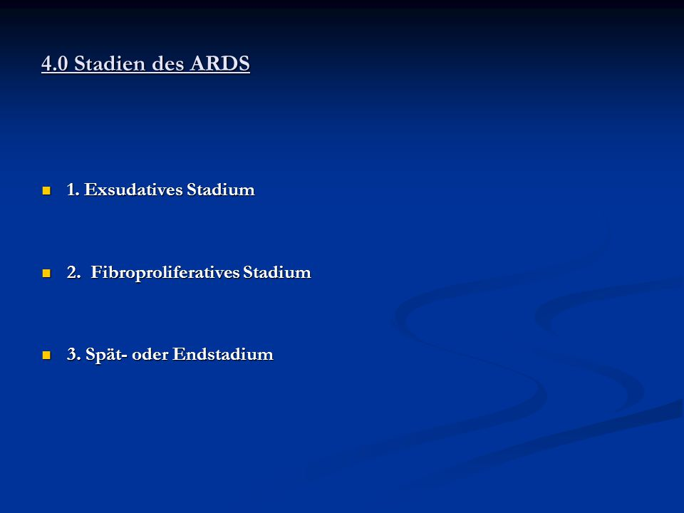 4.0 Stadien des ARDS 1. Exsudatives Stadium