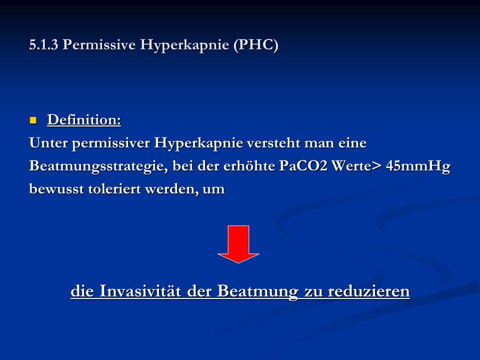 5.1.3 Permissive Hyperkapnie (PHC)
