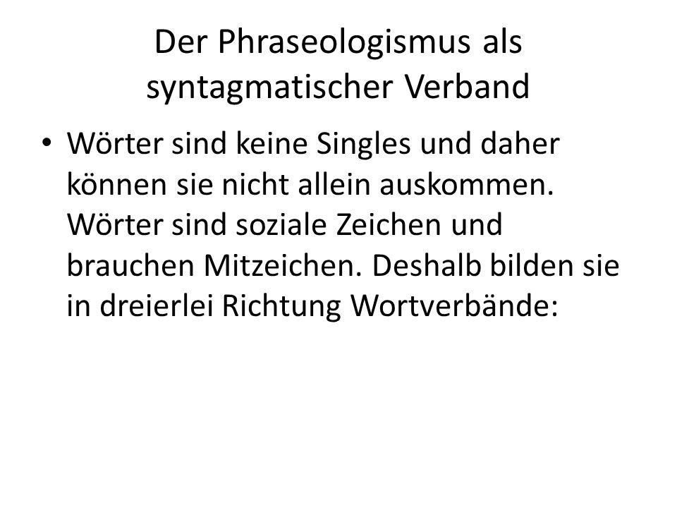 Der Phraseologismus als syntagmatischer Verband