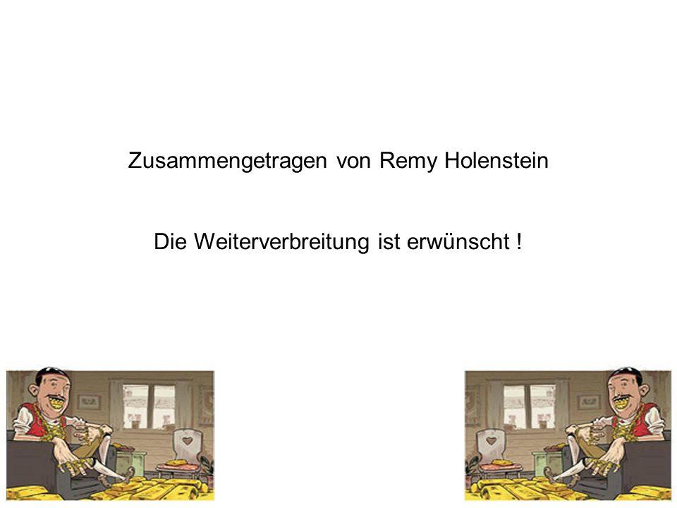 Zusammengetragen von Remy Holenstein