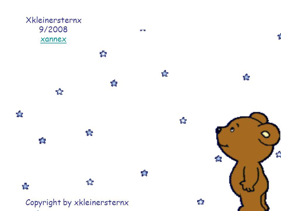 Xkleinersternx 9/2008 xannex Copyright by xkleinersternx