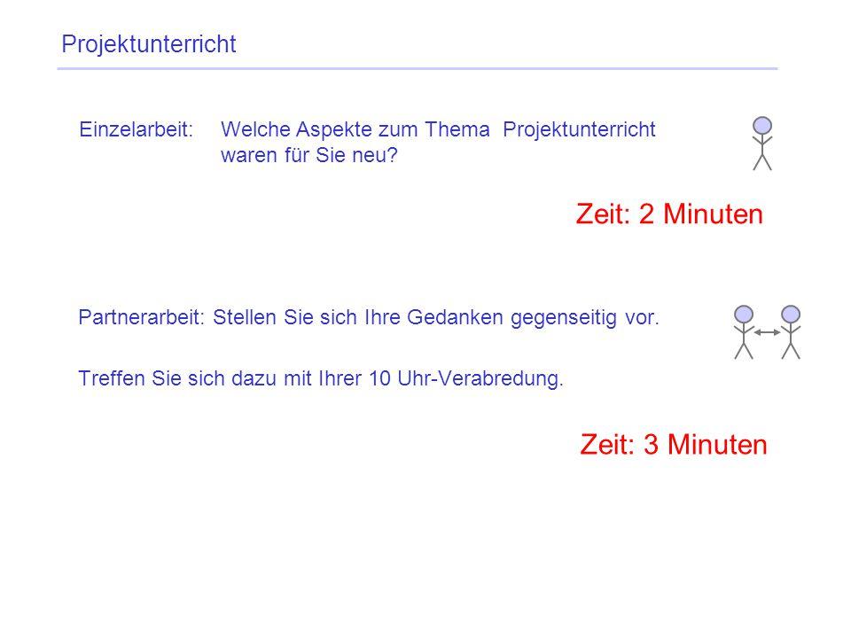 Zeit: 2 Minuten Zeit: 3 Minuten Projektunterricht