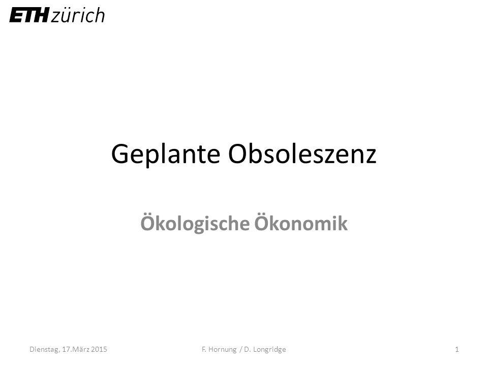 Geplante Obsoleszenz Ökologische Ökonomik Dienstag, 17.März 2015