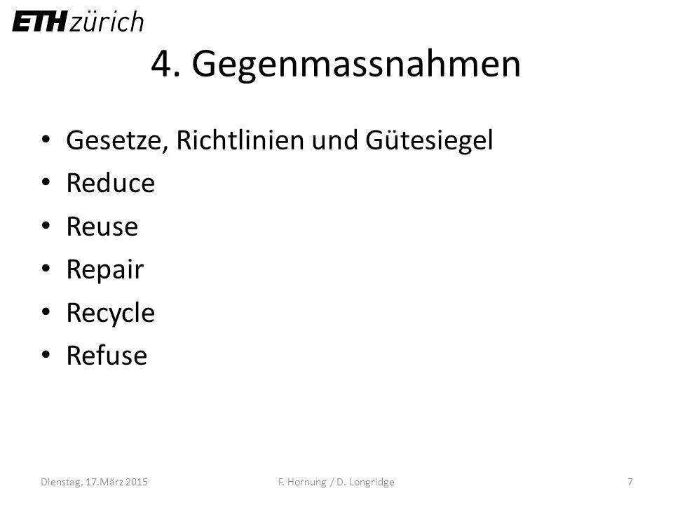 4. Gegenmassnahmen Gesetze, Richtlinien und Gütesiegel Reduce Reuse
