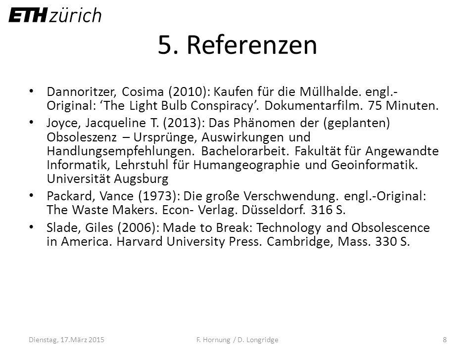 5. Referenzen Dannoritzer, Cosima (2010): Kaufen für die Müllhalde. engl.-Original: 'The Light Bulb Conspiracy'. Dokumentarfilm. 75 Minuten.