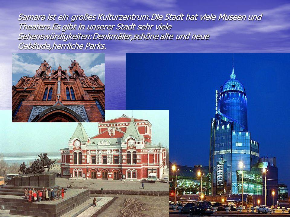 Samara ist ein großes Kulturzentrum