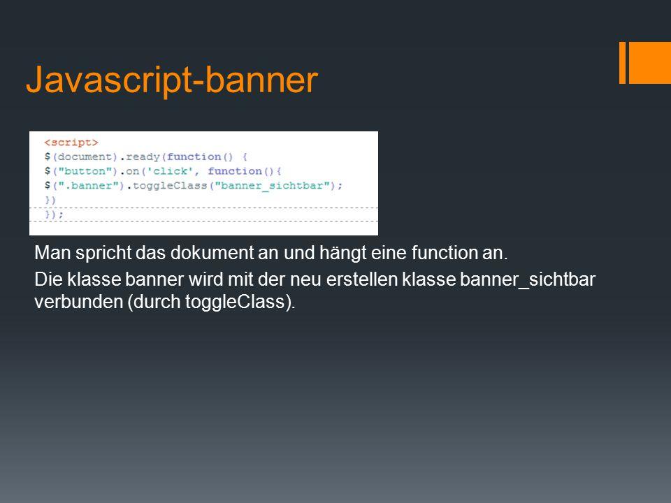 Javascript-banner Man spricht das dokument an und hängt eine function an.