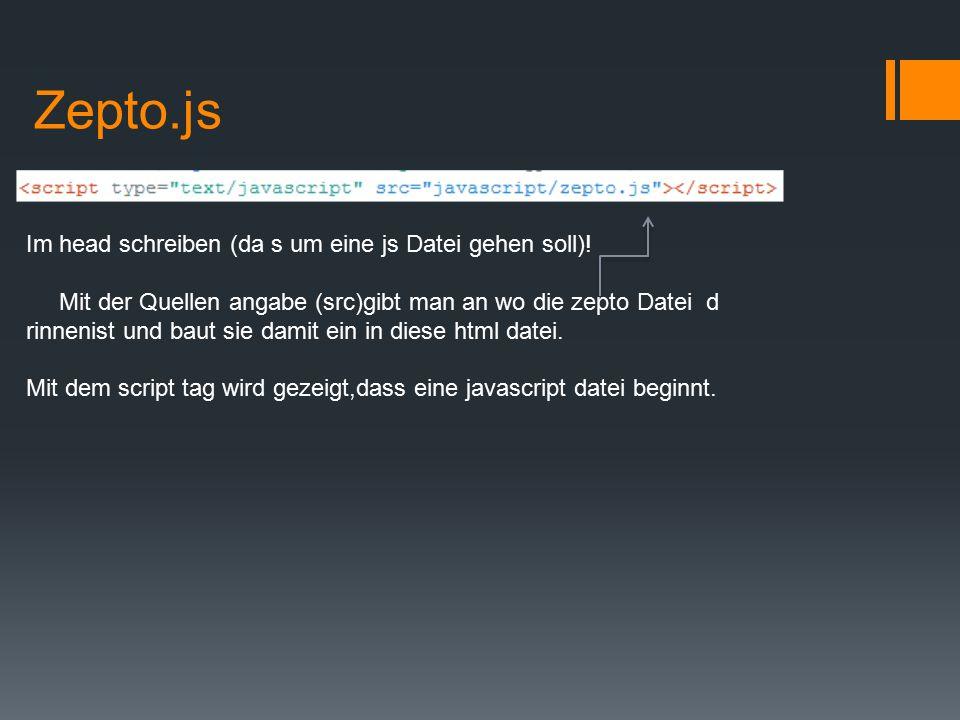 Zepto.js Im head schreiben (da s um eine js Datei gehen soll)!