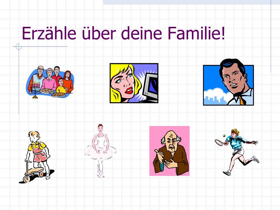 Erzähle über deine Familie!
