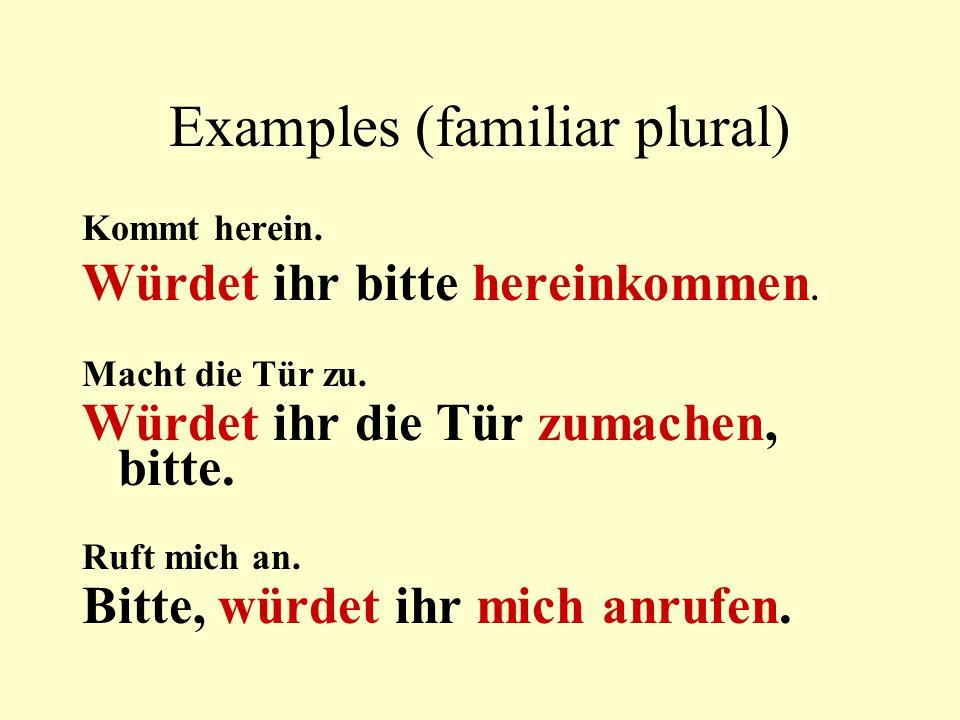 Examples (familiar plural)