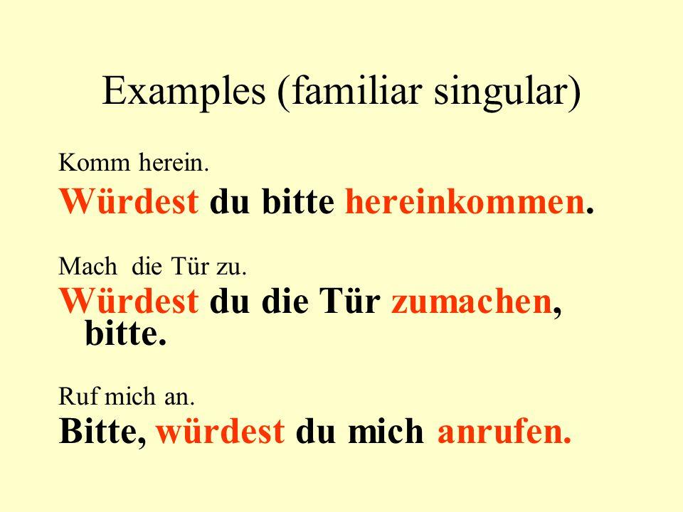 Examples (familiar singular)