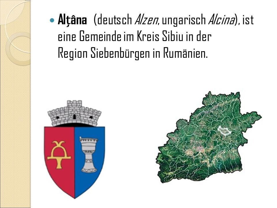 Alțâna (deutsch Alzen, ungarisch Alcina), ist eine Gemeinde im Kreis Sibiu in der Region Siebenbürgen in Rumänien.