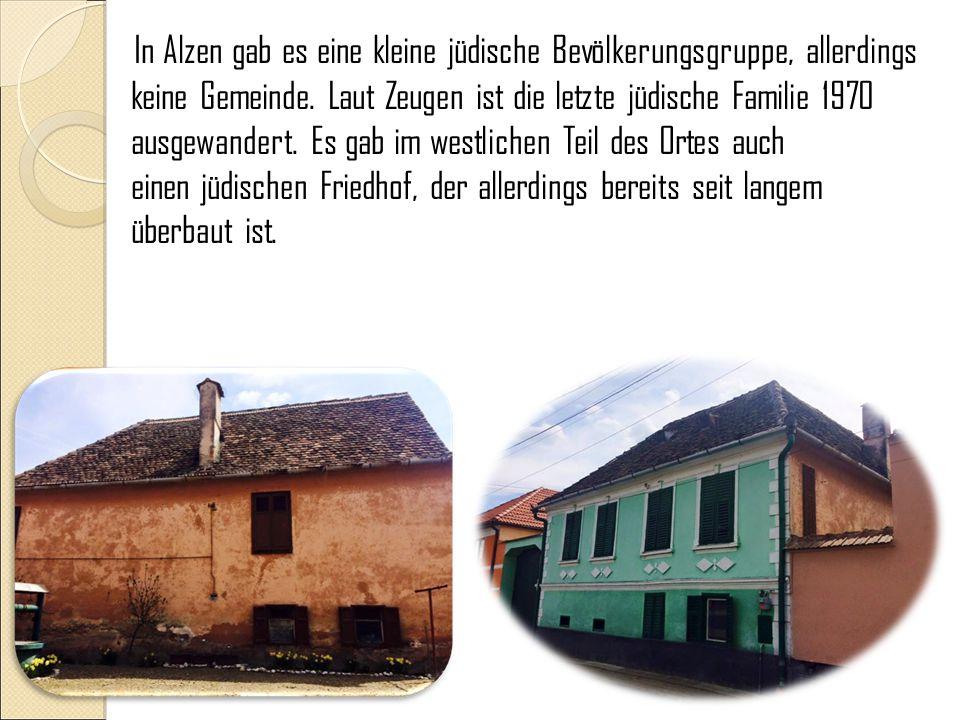In Alzen gab es eine kleine jüdische Bevölkerungsgruppe, allerdings keine Gemeinde.