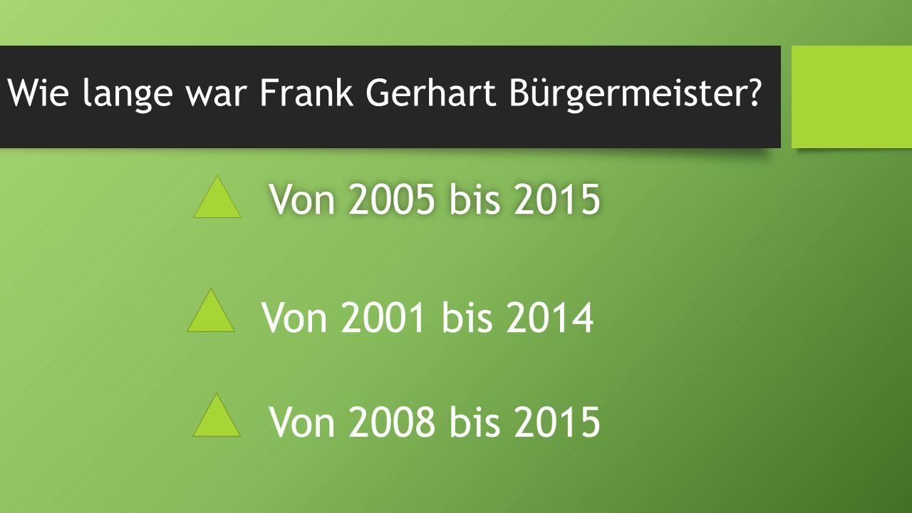 Wie lange war Frank Gerhart Bürgermeister
