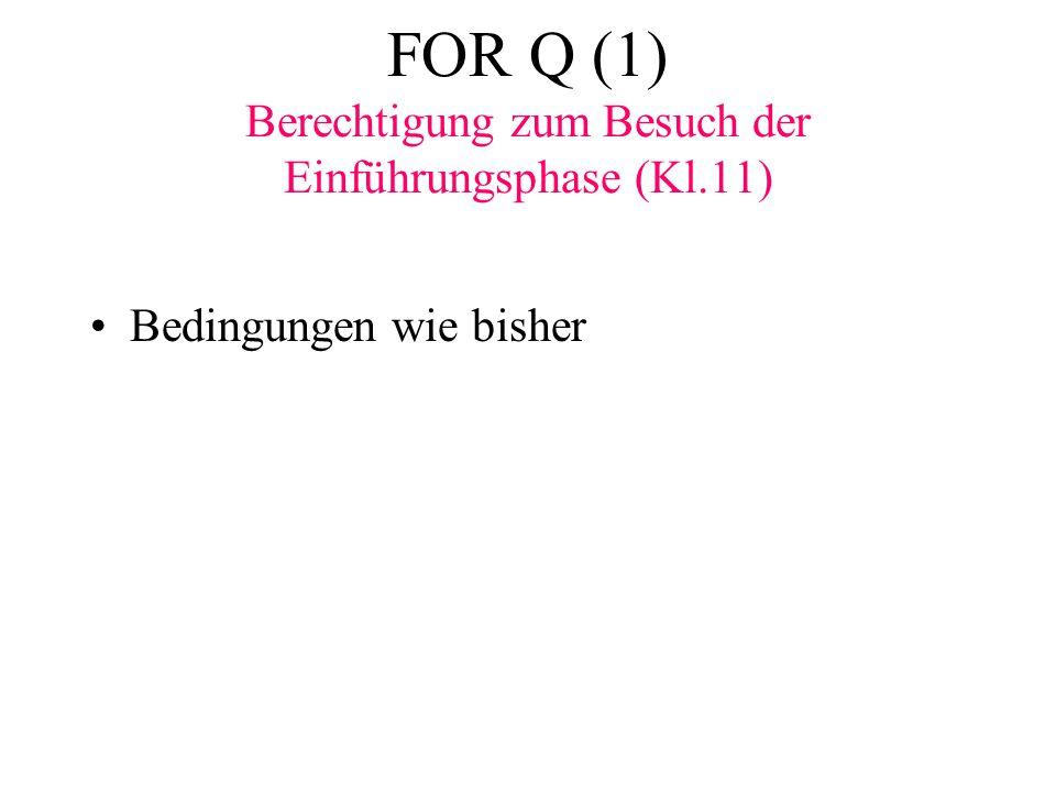 FOR Q (1) Berechtigung zum Besuch der Einführungsphase (Kl.11)