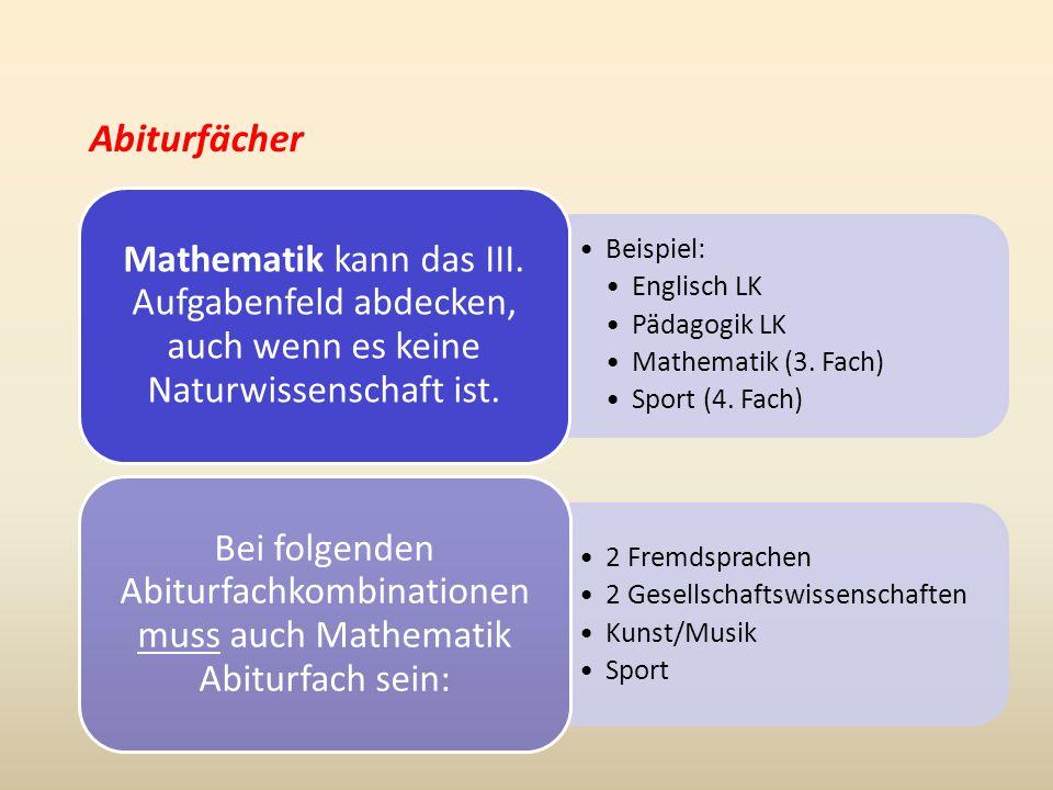Abiturfächer Beispiel: Englisch LK. Pädagogik LK. Mathematik (3. Fach) Sport (4. Fach)
