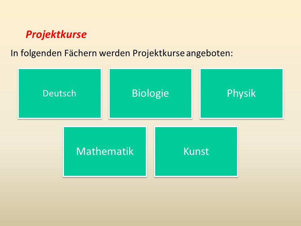 In folgenden Fächern werden Projektkurse angeboten: