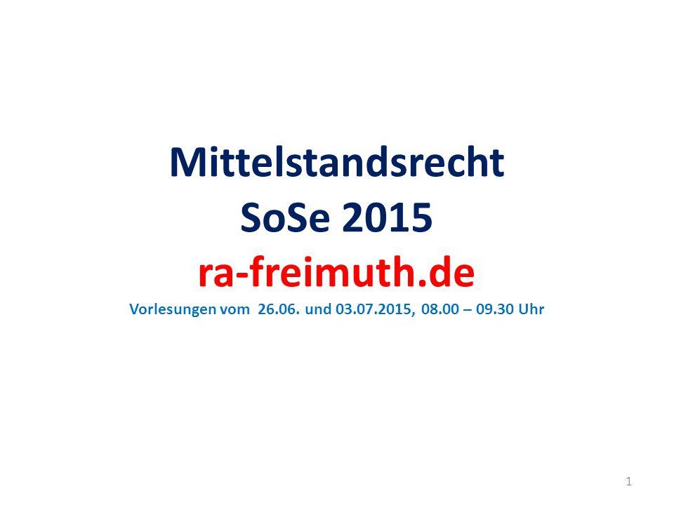 Mittelstandsrecht SoSe 2015 ra-freimuth. de Vorlesungen vom 26. 06
