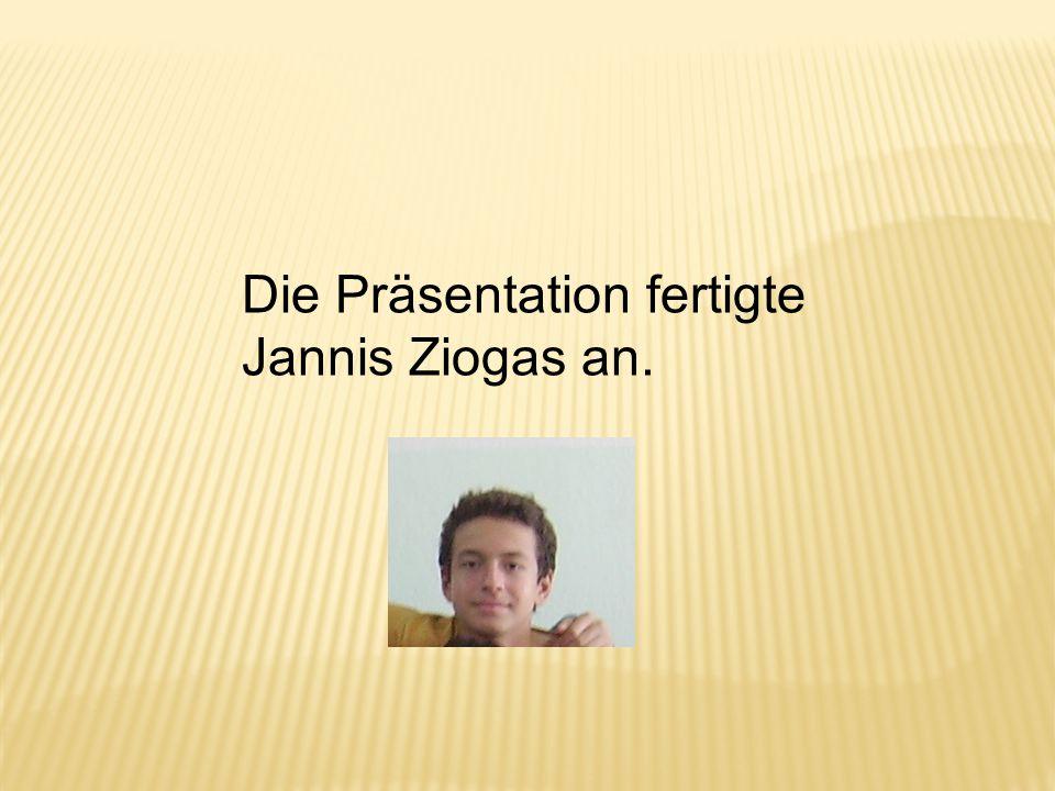 Die Präsentation fertigte Jannis Ziogas an.