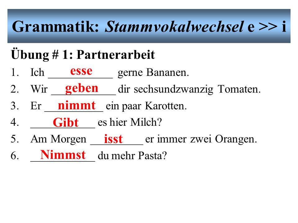 Grammatik: Stammvokalwechsel e >> i Neues Vokabular: Einkaufen