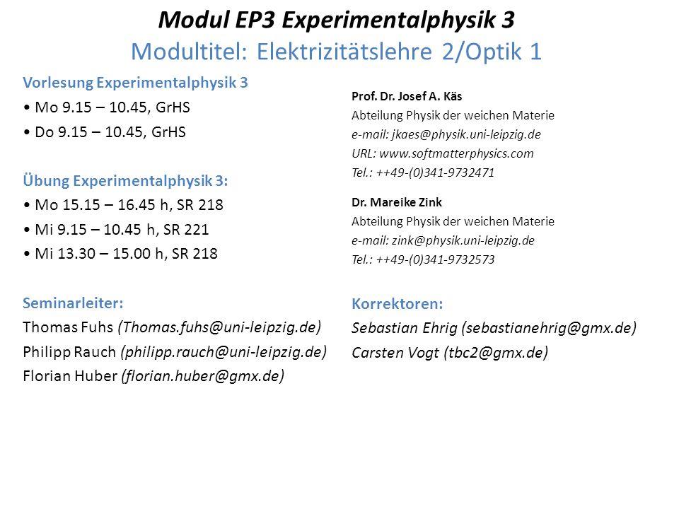 Modul EP3 Experimentalphysik 3 Modultitel: Elektrizitätslehre 2/Optik 1