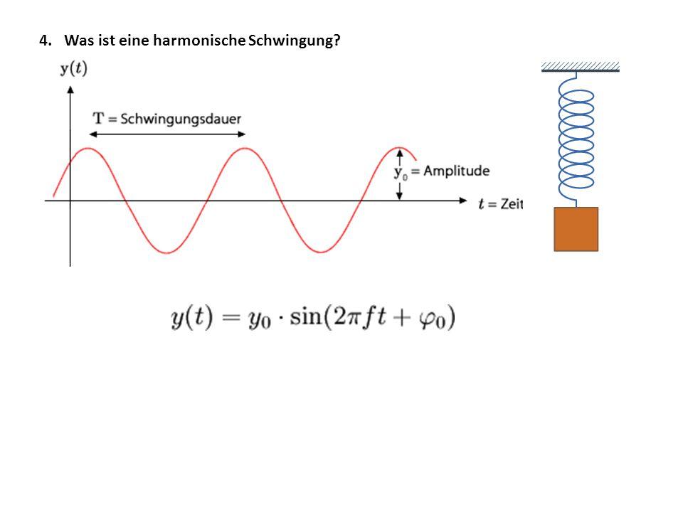 4. Was ist eine harmonische Schwingung