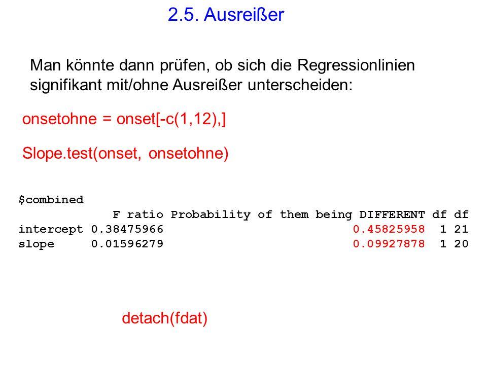 2.5. Ausreißer Man könnte dann prüfen, ob sich die Regressionlinien signifikant mit/ohne Ausreißer unterscheiden: