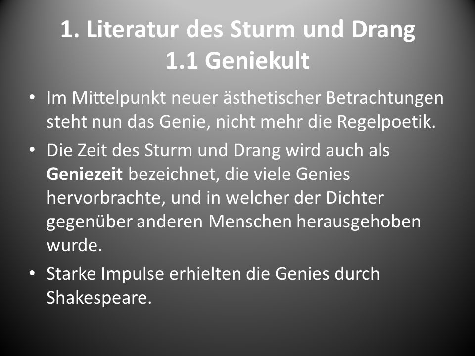 1. Literatur des Sturm und Drang 1.1 Geniekult