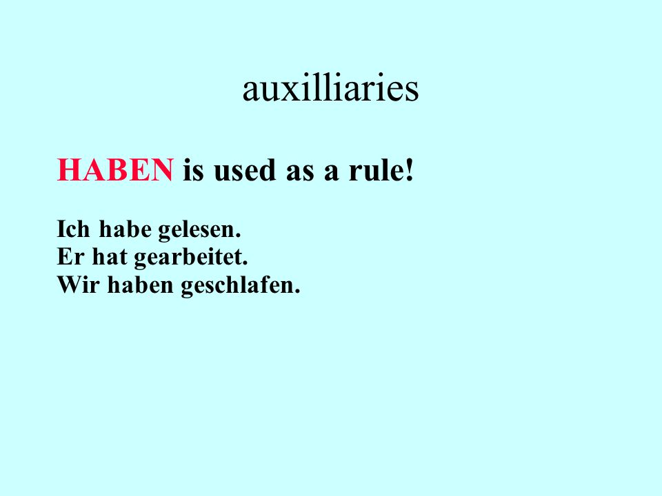 auxilliaries HABEN is used as a rule! Ich habe gelesen.
