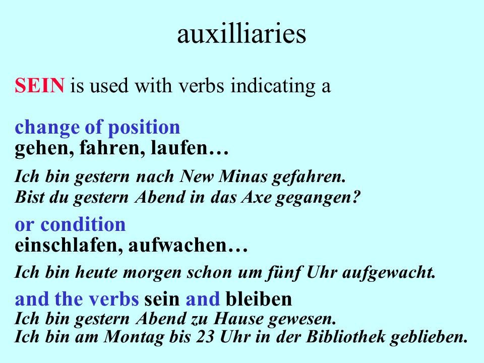 auxilliaries SEIN is used with verbs indicating a change of position