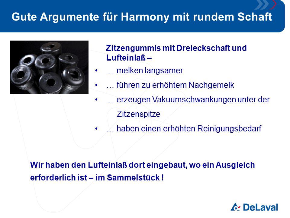 Gute Argumente für Harmony mit rundem Schaft