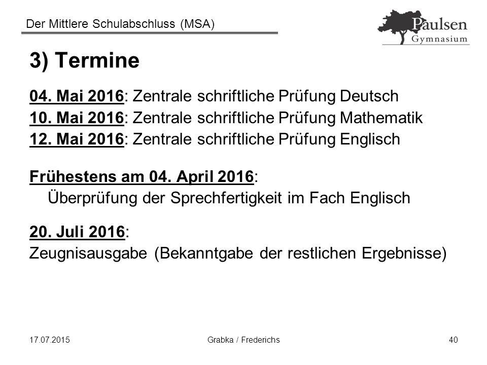 3) Termine 04. Mai 2016: Zentrale schriftliche Prüfung Deutsch