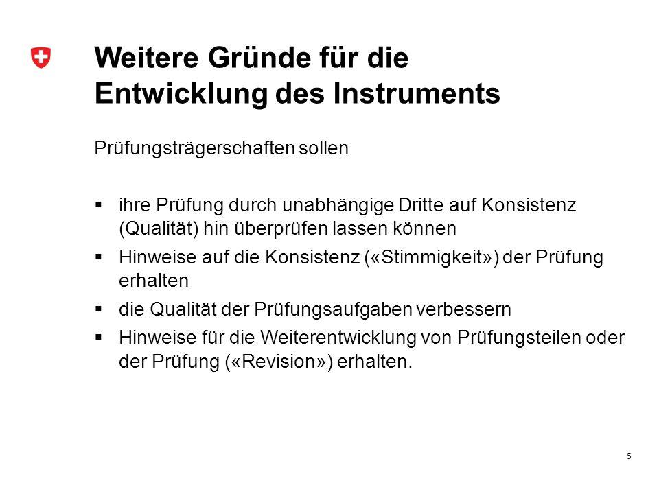 Weitere Gründe für die Entwicklung des Instruments
