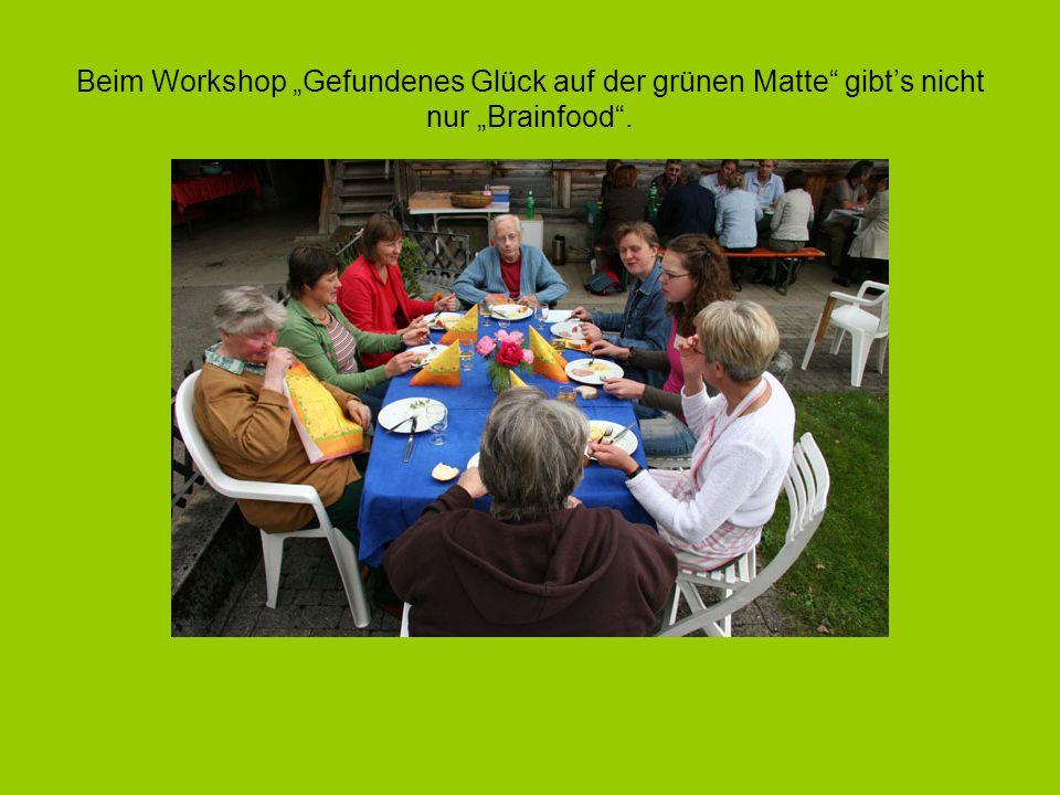 """Beim Workshop """"Gefundenes Glück auf der grünen Matte gibt's nicht nur """"Brainfood ."""