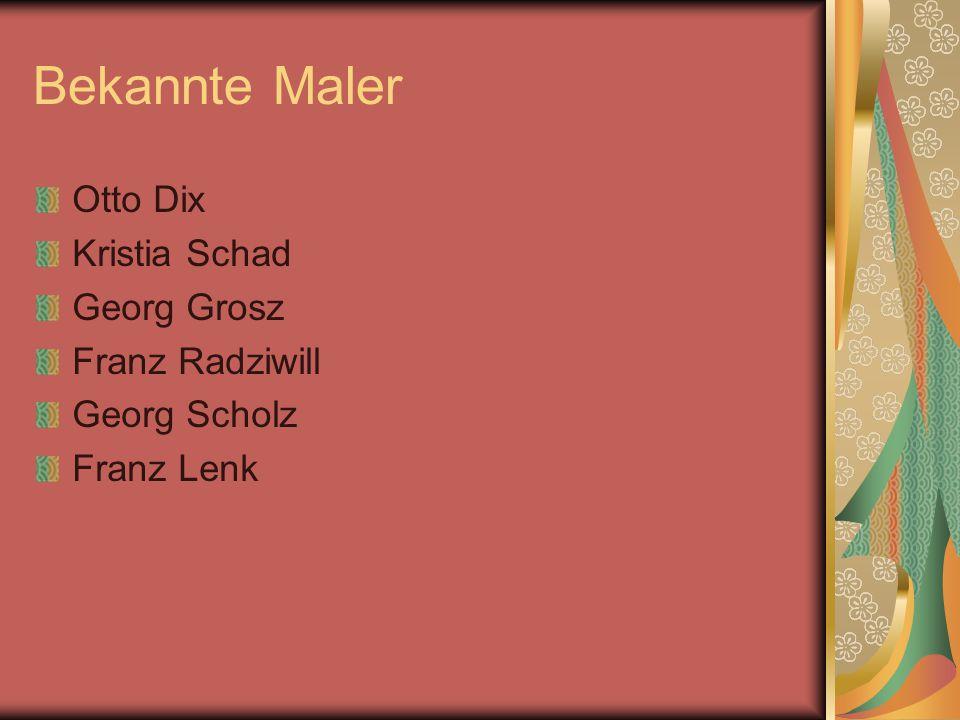 Bekannte Maler Otto Dix Kristia Schad Georg Grosz Franz Radziwill