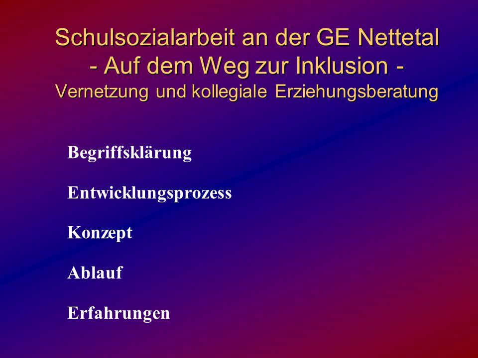 Schulsozialarbeit an der GE Nettetal - Auf dem Weg zur Inklusion - Vernetzung und kollegiale Erziehungsberatung