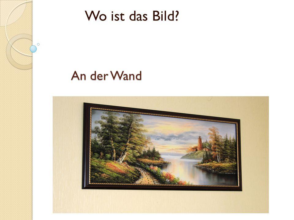 Wo ist das Bild An der Wand