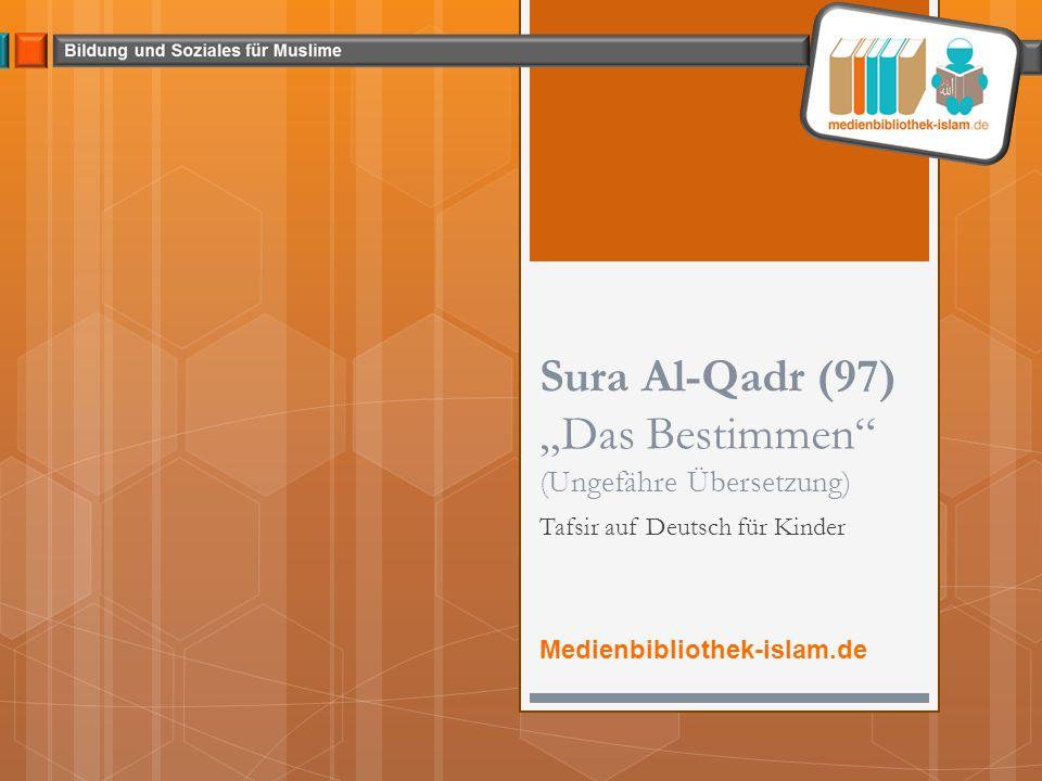 """Sura Al-Qadr (97) """"Das Bestimmen (Ungefähre Übersetzung)"""