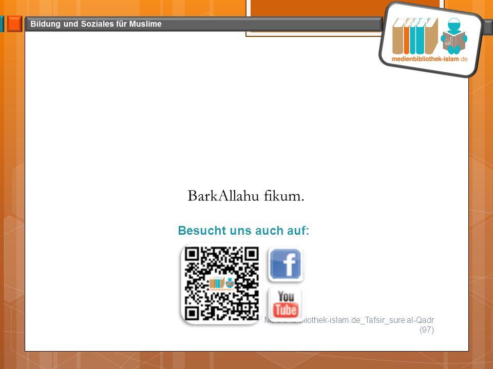 BarkAllahu fikum. Besucht uns auch auf: Juli 2013